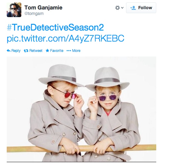 Mary Kate and Ashley on True Detective Season 2?