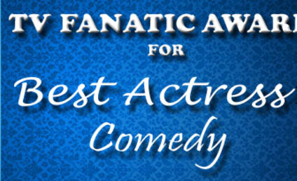 TV Fanatic Awards: Best Actress in a Comedy