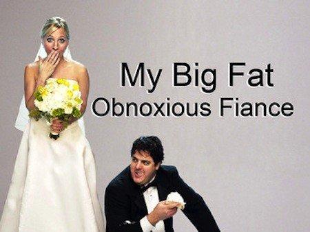 My Big Fat Obnoxious Fiance Picture