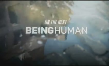 Being Human Preview & Clip: What Will Aidan Do?