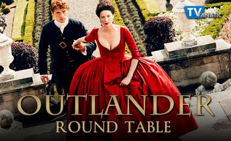 Outlander Round Table: Crazy, Petulant, Ridiculous Rulers