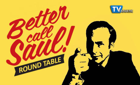 Better Call Saul Round Table: J-E-L-L-No