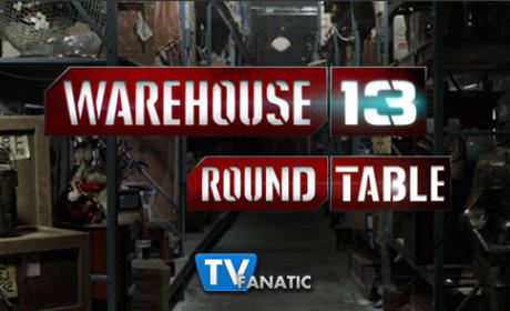 "Warehouse 13 Round Table: ""There's Always a Downside"""