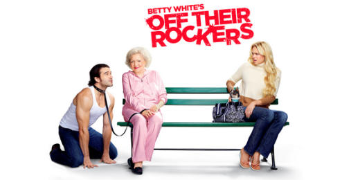 Betty White, Off Their Rockers