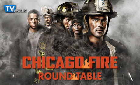 Chicago Fire Round Table: We Are Family