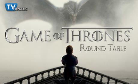 Game of Thrones Round Table: Reunions and Promotions