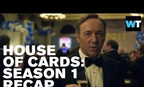 House of Cards Season 1: What Happened?