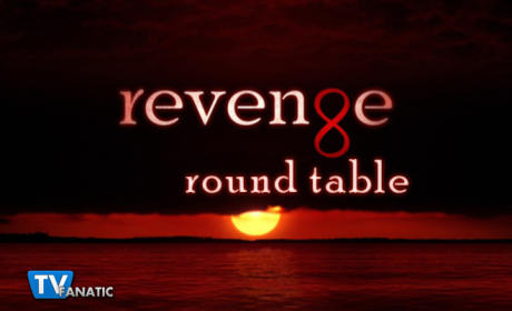 Revenge Round Table: Who's Holding the Red Sharpie?