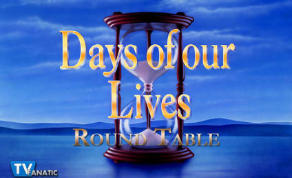 Days of Our Lives Round Table: Who Needs a Good Slap?