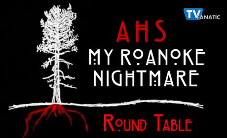American Horror Story Round Table: My Roanoke Nightmare