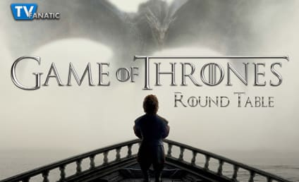 Game of Thrones Round Table: Death By Fire
