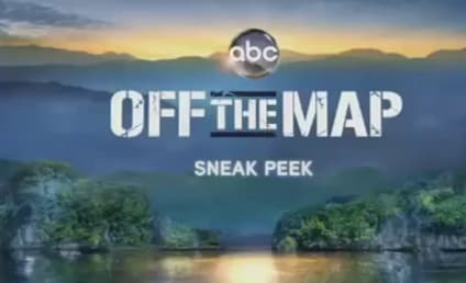"Off the Map Sneak Peek: ""A Doctor Time Out"""