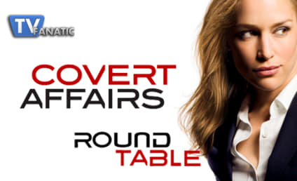 "Covert Affairs Round Table: ""Glass Spider"""