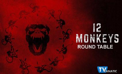 12 Monkeys Round Table: Batsh*t Crazy!