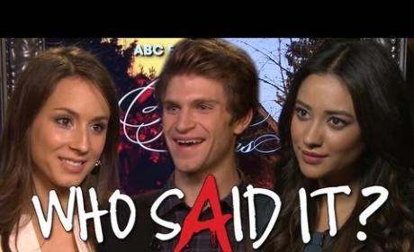 Pretty Little Liars: Who Said It?