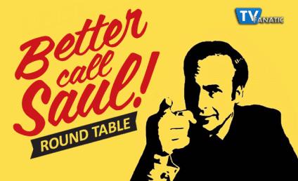 Better Call Saul Round Table: J-E-L-L-No