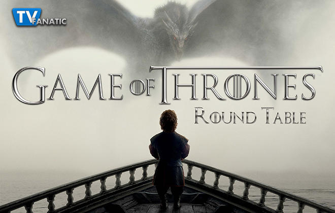 Game of Thrones Round Table: Fanatics, Abominations and Sand Snakes