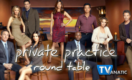 "Private Practice Round Table: ""You Break My Heart"""