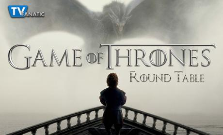 Game of Thrones Round Table: The Night's King Cometh