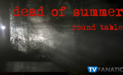 Dead of Summer Round Table: Are You Ready For The Bloodbath?