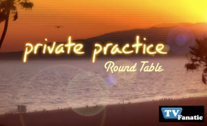 """Private Practice Round Table: """"The Parent Trap,"""" """"Blowups"""""""