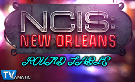 NCIS New Orleans Round Table: Three Bottles of Orange Drink?!?