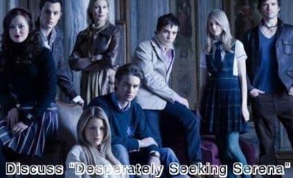 "Tonight: ""Desperately Seeking Serena"""