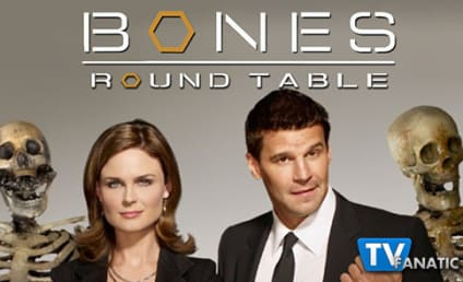 Bones Round Table: Brennan and Aubrey FTW?
