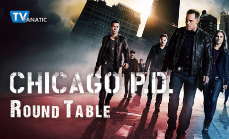 Chicago PD Round Table: Parting the Red Sea