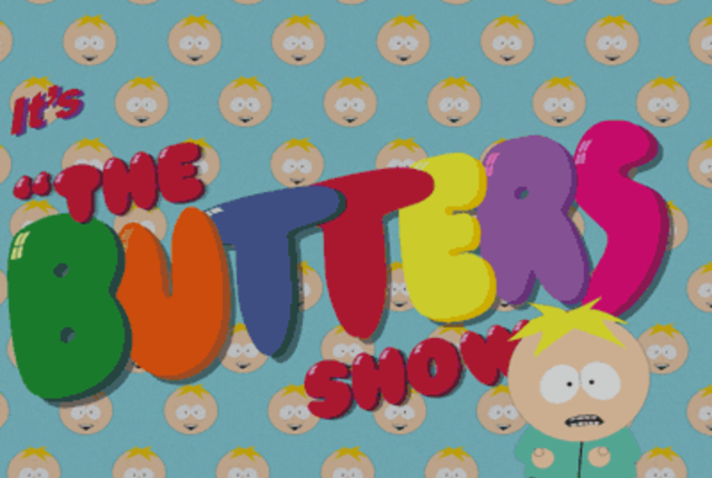 Its the butters show