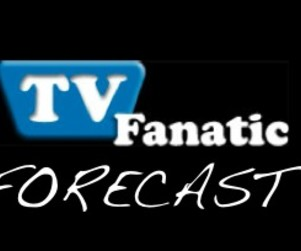 TV Fanatic Forecast: What Lies Ahead?