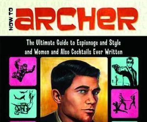 Archer Giveaway: Win DVDs, The Ultimate Guide to Espionage!