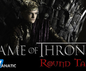 "Game of Thrones Round Table: ""Valar Morghulis"""