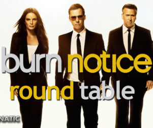 "Burn Notice Round Table: ""Reunion"""