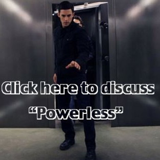 "Discuss ""Powerless"" in Our Heroes Forum!"