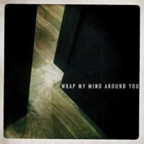Wrap My Mind Around You