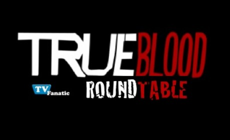 "True Blood Round Table ""Let's Get Out of Here"""