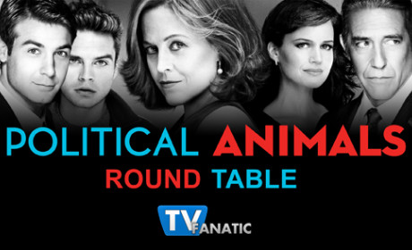Political Animals Round Table: Lost Boys