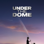 Under the Dome Key Art: Unveiled!