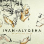 Ivan and alyosha glorify