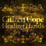 Citizen-cope-healing-hands