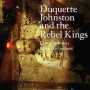 Duquette johnston and the rebel kings roll baby roll