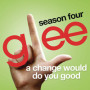 Glee cast a change would do you good
