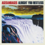 Agesandages-alright-you-restless