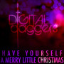 Digital daggers have yourself a merry little christmas