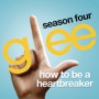 Glee cast how to be a heartbreaker