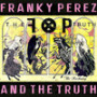 Franky-perez-and-the-truth-the-reckoning