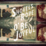 Shovels and rope o be joyful