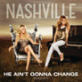 Nashville-cast-he-aint-gonna-change
