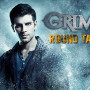 Grimm Round Table: Welcome to the Rest of Your Life